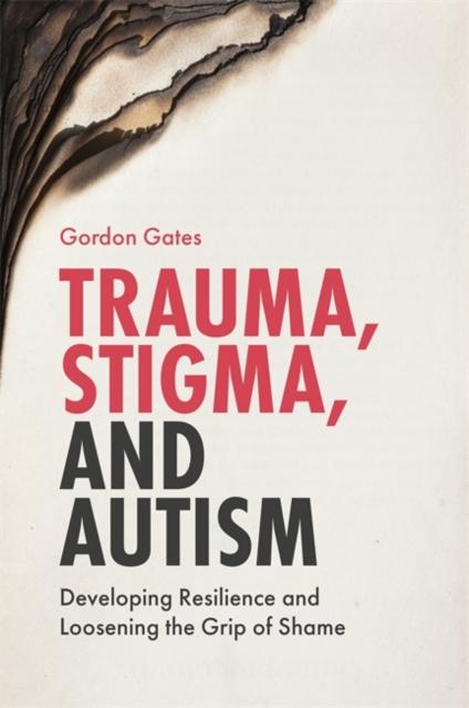 Trauma, Stigma, and Autism