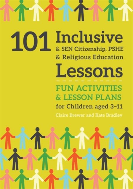 101 Inclusive and SEN Citizenship, PSHE and Religious Education Lessons