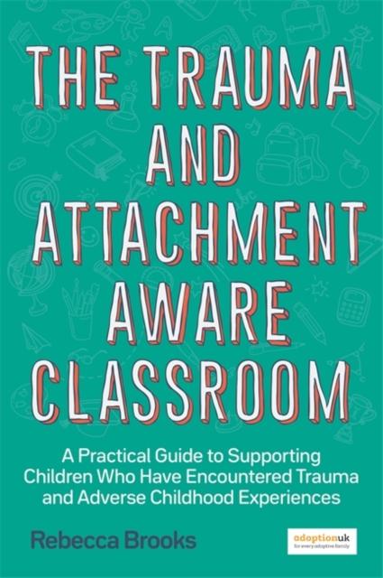 Trauma and Attachment-Aware Classroom