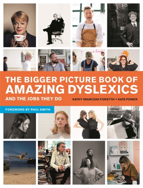 Bigger Picture Book of Amazing Dyslexics and the Jobs They Do
