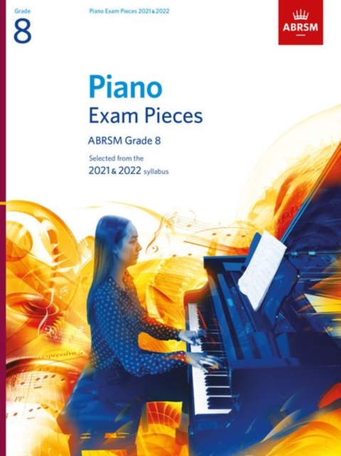 Piano Exam Pieces 2021 & 2022, ABRSM Grade 8