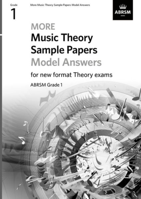 More Music Theory Sample Papers Model Answers, ABRSM Grade 1