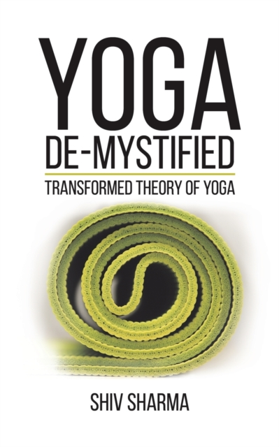 Yoga De-Mystified