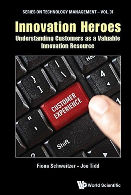 Innovation Heroes: Understanding Customers As A Valuable Innovation Resource