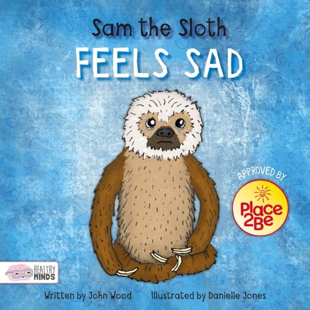 Sam the Sloth Feels Sad