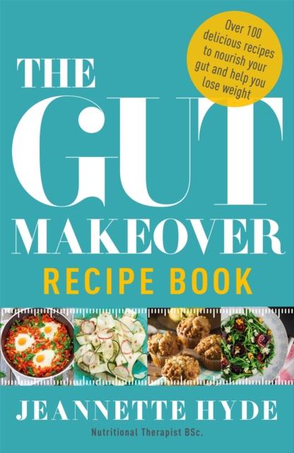 Gut Makeover Recipe Book