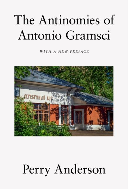 Antinomies of Antonio Gramsci