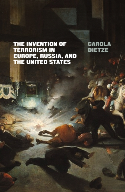 Invention of Terrorism in Europe, Russia, and the United States