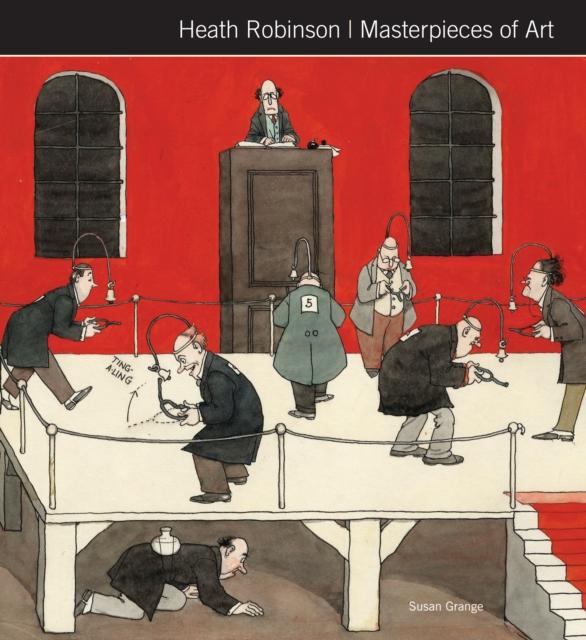 Heath Robinson Masterpieces of Art