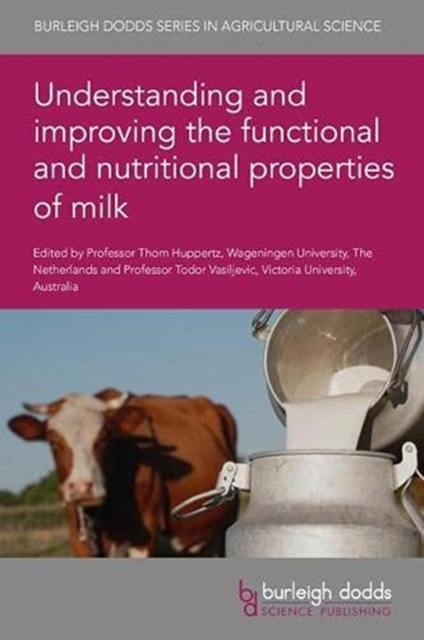 Understanding and Improving the Functional and Nutritional Properties of Milk