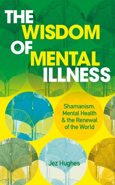 Wisdom of Mental Illness