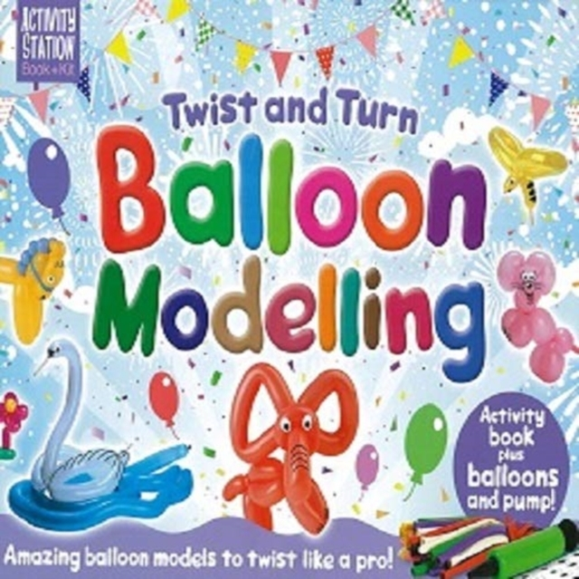 Twist and Turn Balloon Modelling