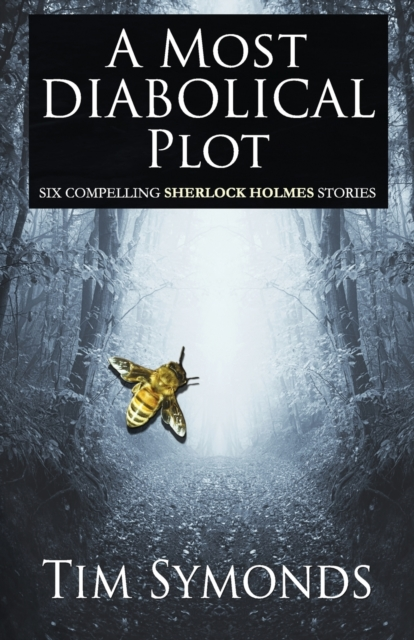 Most Diabolical Plot - Six Compelling Sherlock Holmes Cases