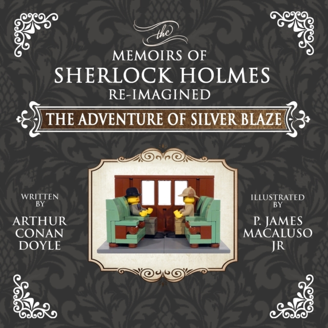 Adventure of Silver Blaze - The Adventures of Sherlock Holmes Re-Imagined