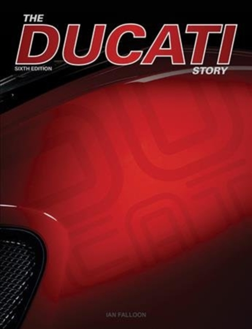 Ducati Story - 6th Edition
