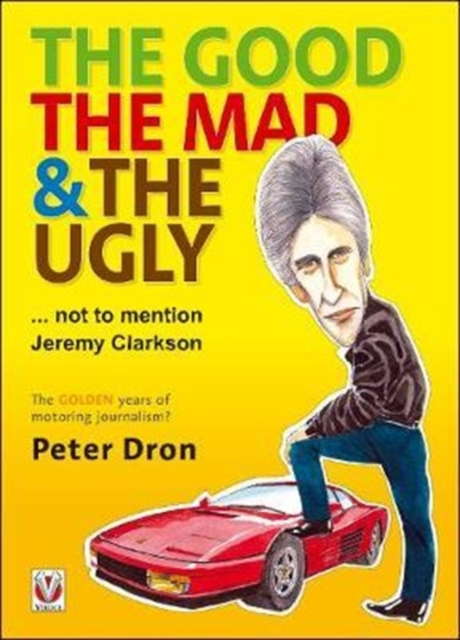 good, the mad and the ugly ... not to mention Jeremy Clarkson