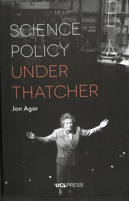Science Policy Under Thatcher