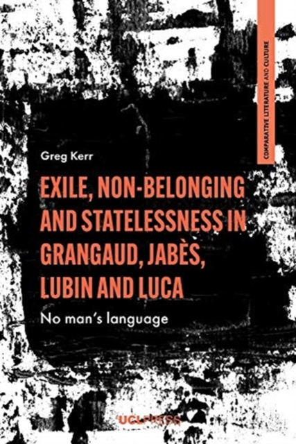 Exile, Non-Belonging and Statelessness in Grangaud, Jabes, Lubin and Luca