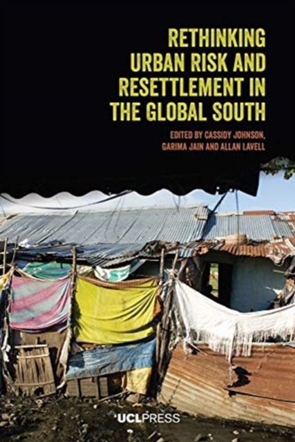 Rethinking Urban Risk and Resettlement in the Global South