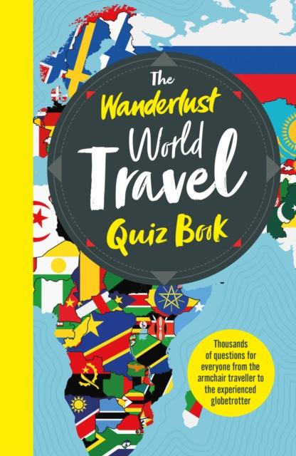 Wanderlust World Travel Quiz Book
