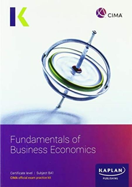 BA1 FUNDAMENTALS OF BUSINESS ECONOMICS - EXAM PRACTICE KIT