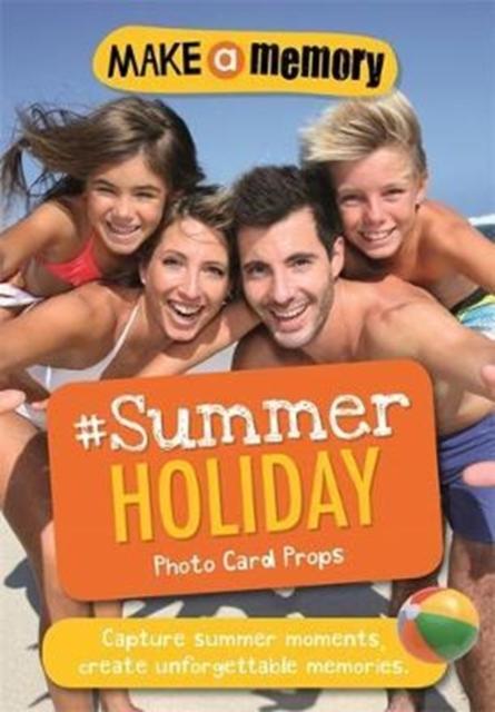 Make a Memory #Summer Holiday