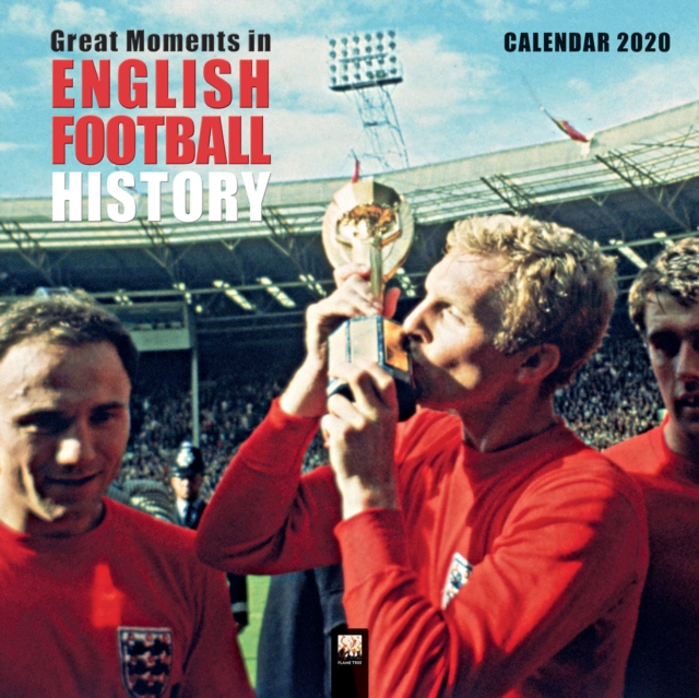 Great Moments in English Football History Wall Calendar 2020 (Art Calendar)