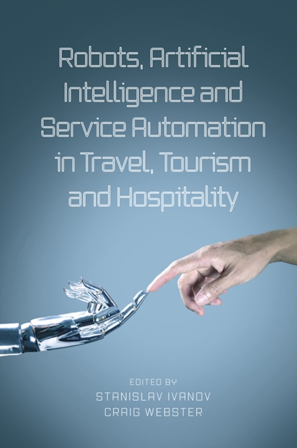 Robots, Artificial Intelligence and Service Automation in Travel, Tourism and Hospitality