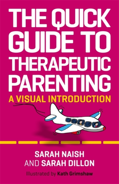Quick Guide to Therapeutic Parenting