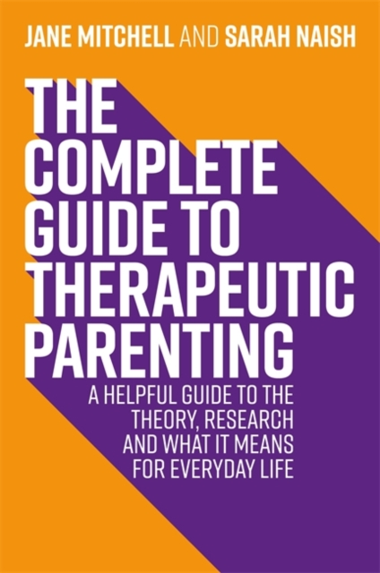 Complete Guide to Therapeutic Parenting