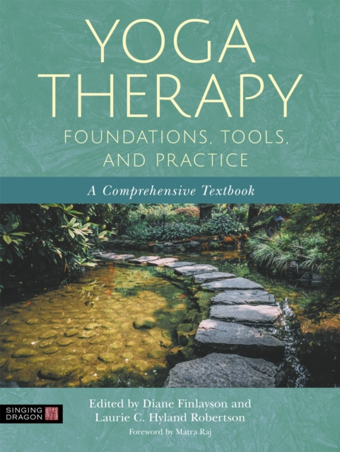 Yoga Therapy Foundations, Tools, and Practice