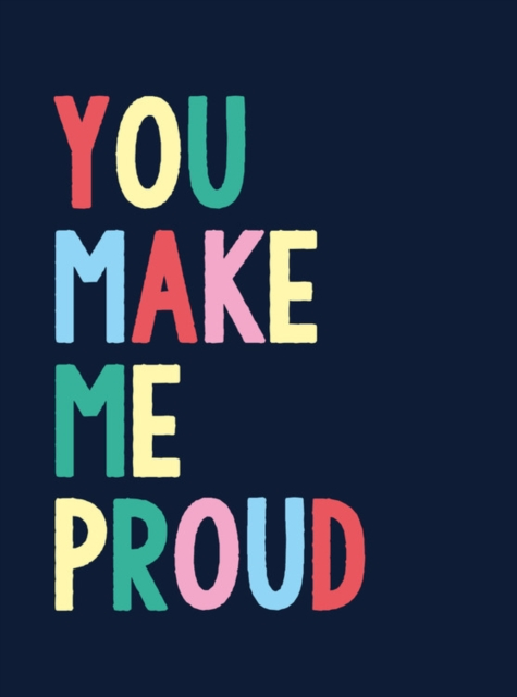 You Make Me Proud
