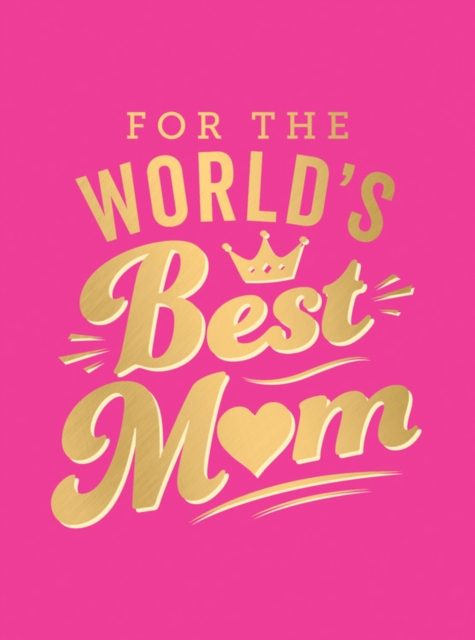 For the World's Best Mum