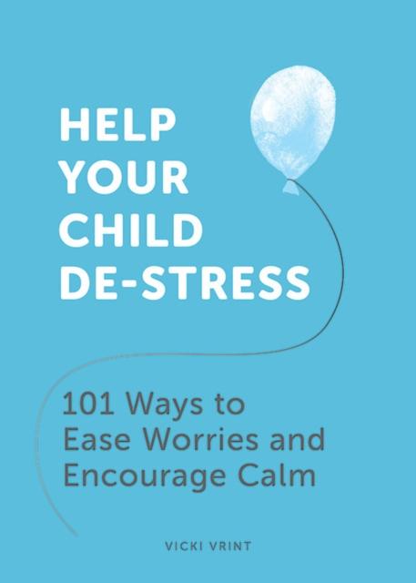 Help Your Child De-Stress