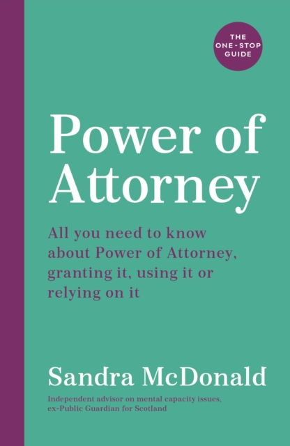 Power of Attorney: The One-Stop Guide