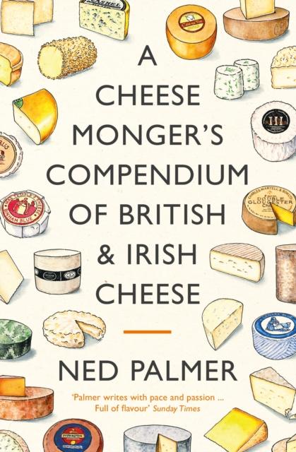 Cheesemonger's Compendium of British & Irish Cheese