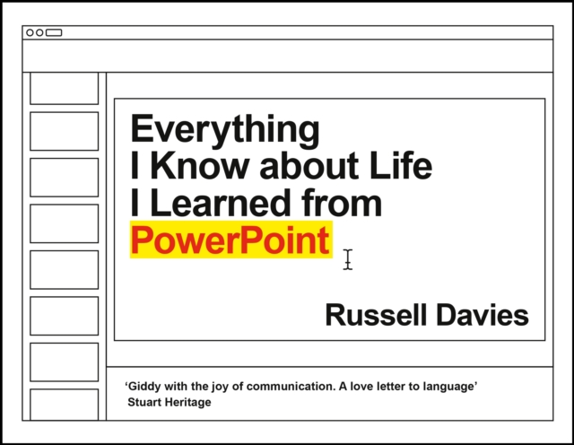 Everything I Know about Life I Learned from PowerPoint