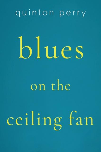 Blues on The Ceiling Fan
