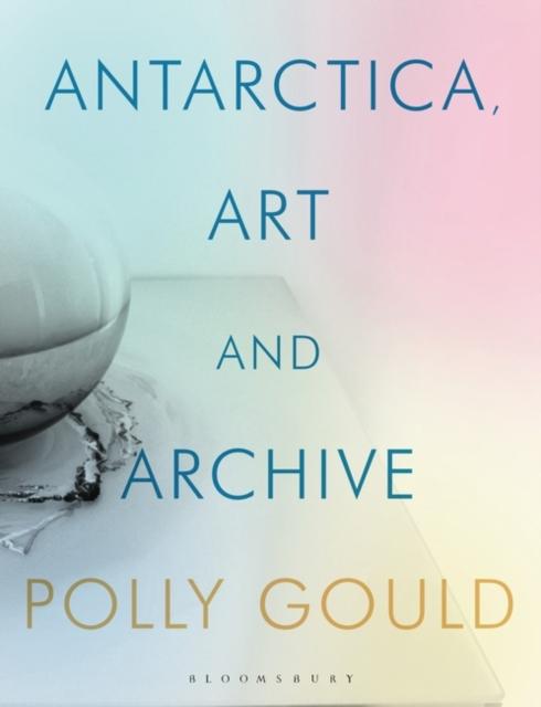 Antarctica, Art and Archive