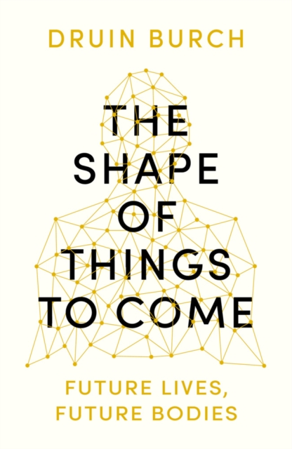 Shape of Things to Come