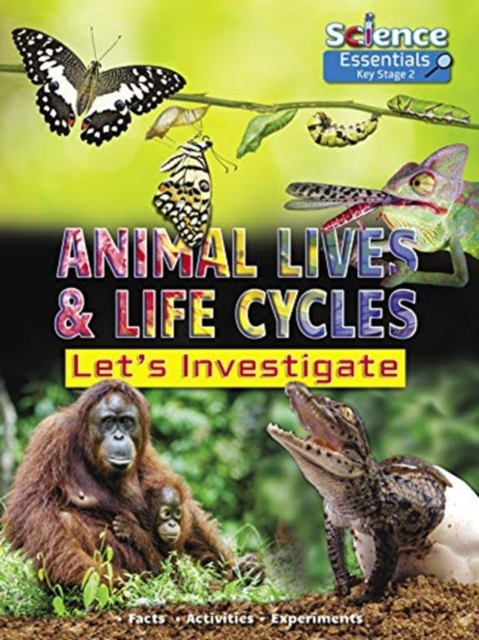 Animal Lives and Life Cycles: Let's Investigate