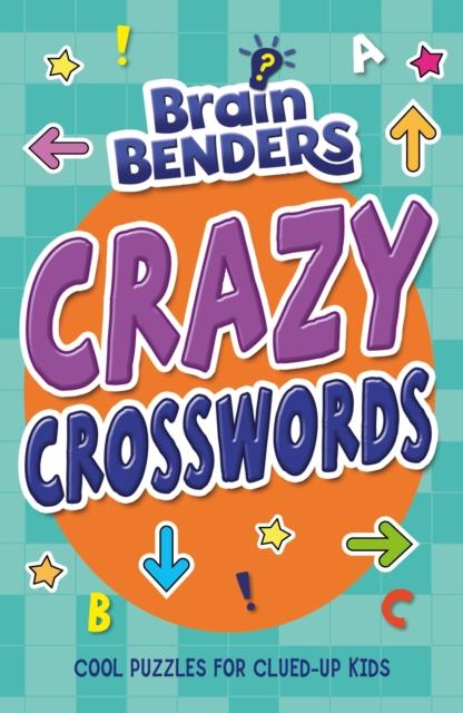 Brainbenders: Crazy Crosswords