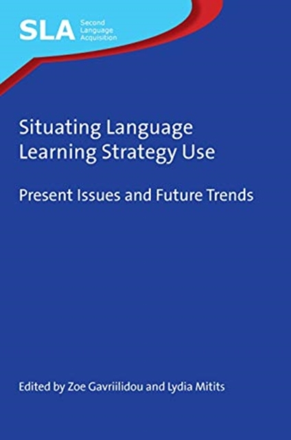Situating Language Learning Strategy Use