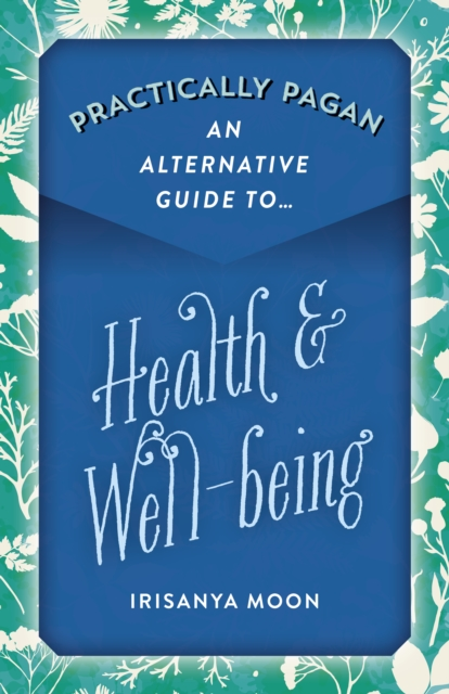 Practically Pagan - An Alternative Guide to Health & Well-being