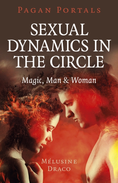 Pagan Portals - Sexual Dynamics in the Circle