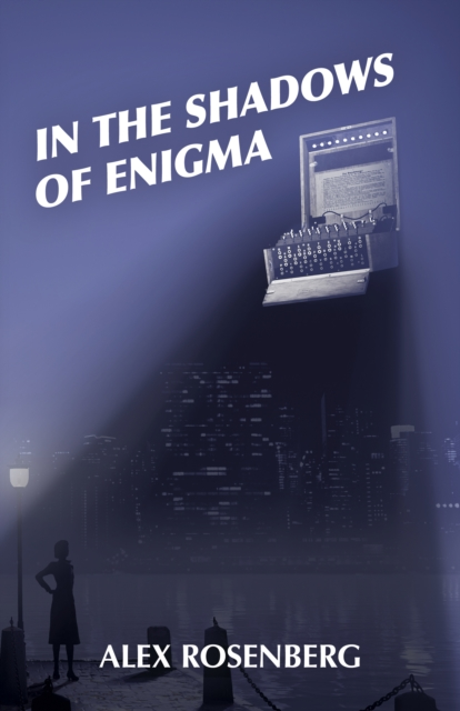 In the Shadows of Enigma: A Novel