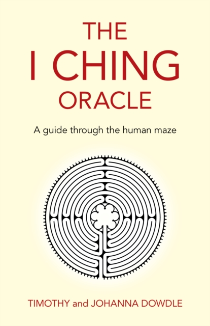 I Ching Oracle, The - A guide through the human maze