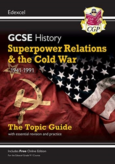 New Grade 9-1 GCSE History Edexcel Topic Guide - Superpower Relations and the Cold War, 1941-91
