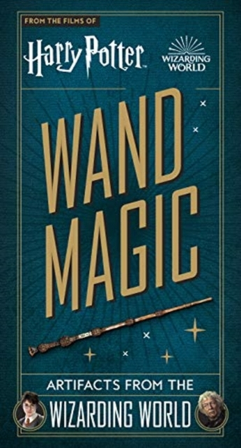 Harry Potter - Wand Magic: Artifacts from the Wizarding World
