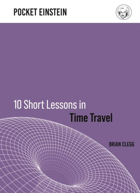 10 Short Lessons in Time Travel